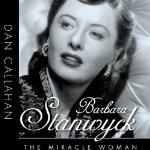 Barbara Stanwyck: Miracle Woman